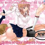 Mixed Wrestling Academy -BE SLAVE- [RJ269795][The Nation of Head Scissors]