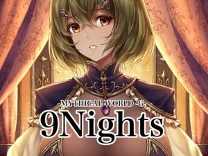 9Nights [RJ276397][MYTHICAL WORLD]