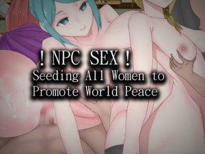 !NPC SEX! Seeding All Women to Promote World Peace English Ver. [RJ298755][Hoi Hoi Hoi]