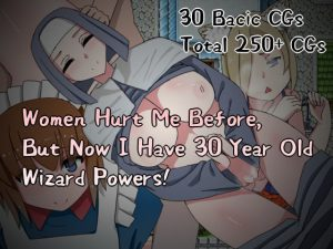 Women Hurt Me Before, But Now I Have 30 Year Old Wizard Powers! English Ver. [RJ319993][Hoi Hoi Hoi]